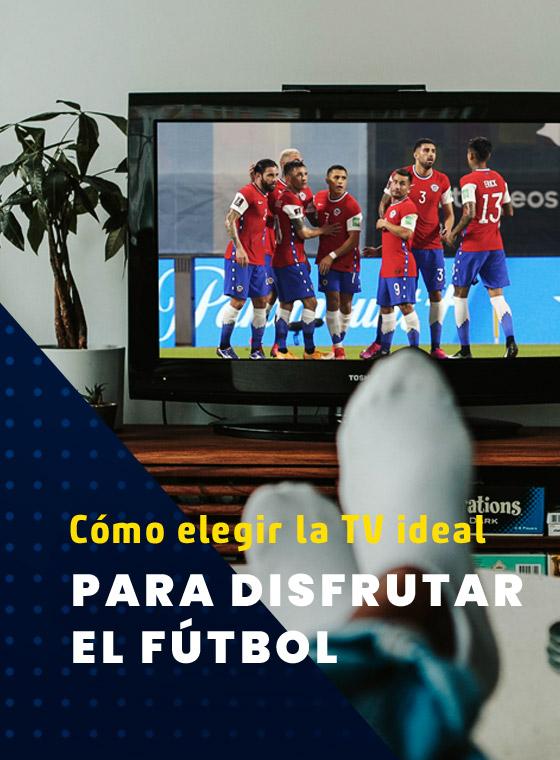 Cómo elegir la TV ideal para disfrutar el fútbol